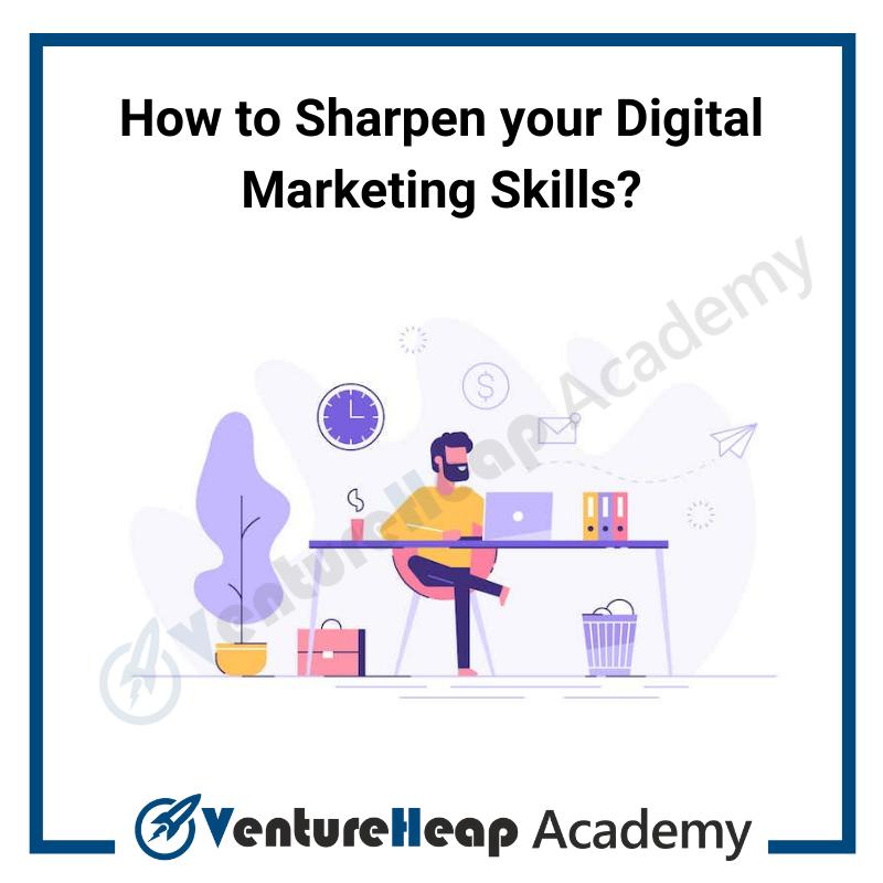 Sharpen your digital marketing skills