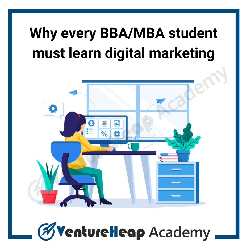 Why every BBAMBA student must learn digital marketing course